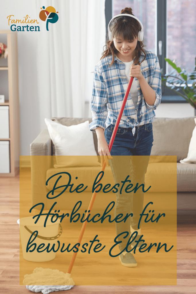 Die besten Hörbücher über bedürfnisorientierte Erziehung - Ratgeber für bewusste Elternschaft - Familiengarten