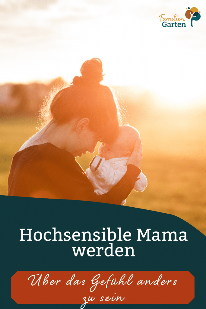 Hochsensible Mama werden - Vom Gefühl anders zu sein - Familiengarten